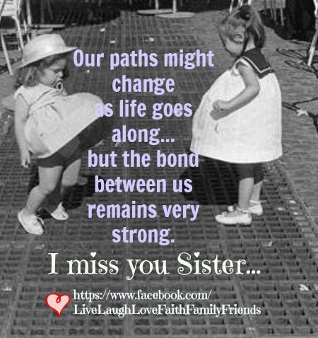 I miss you sister    | I miss my sister, Sister quotes