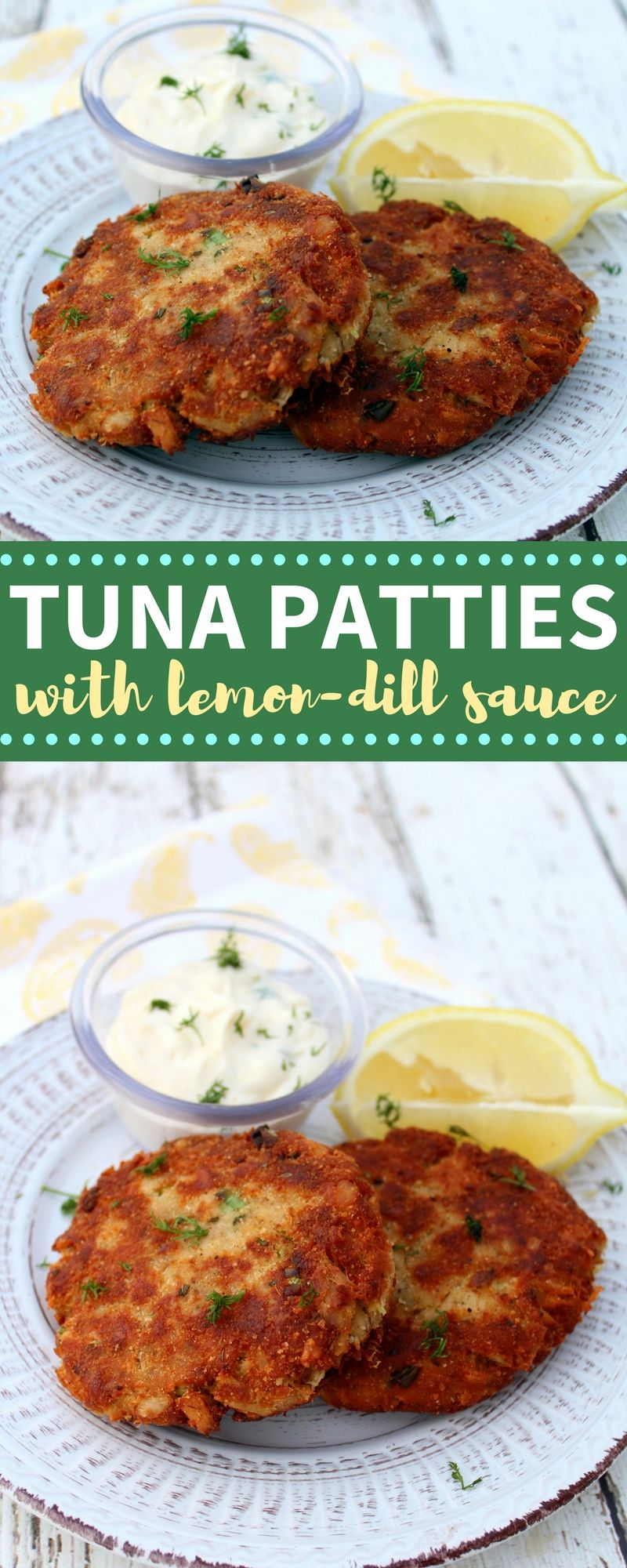 easy 4 step homemade tuna patties with lemon-dill sauce are a great weeknight meal!