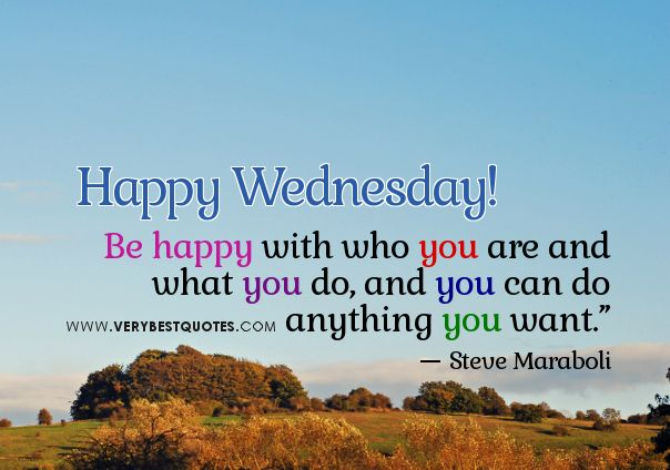 Wednesday Motivational Quotes For Work Quotesgram Happy Wednesday Quotes Wednesday Quotes Happy Wednesday Pictures