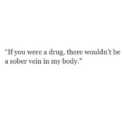 Love is a drug quotes