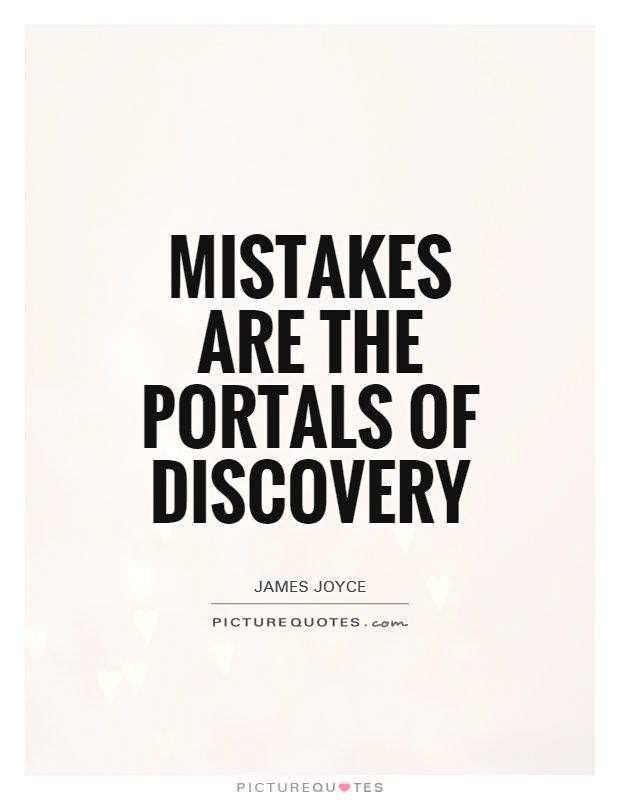 Discovery Quotes Inspiration Mistakes Are The Portals Of Discovery Picture Quote 48