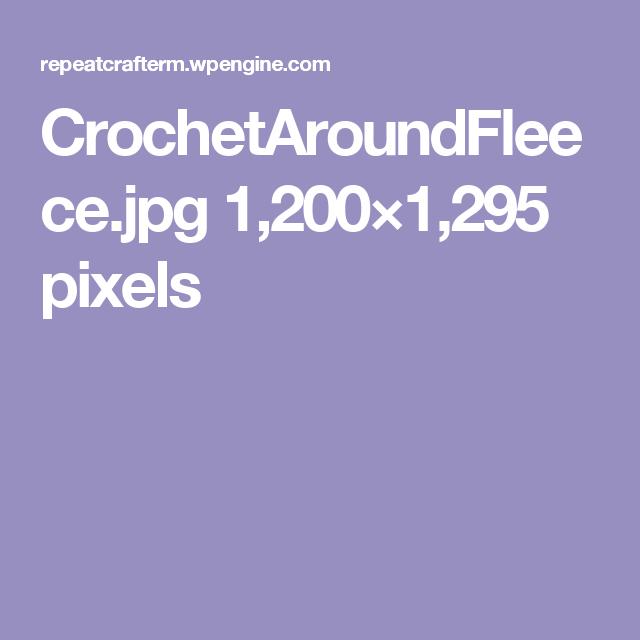 CrochetAroundFleece.jpg 1,200×1,295 pixels