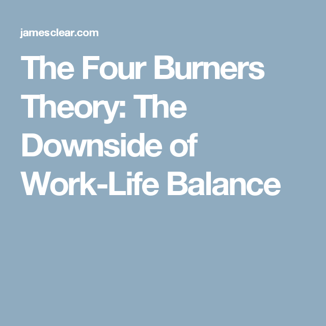 the four burners theory the downside of work life balance the four burners theory the downside of work life balance
