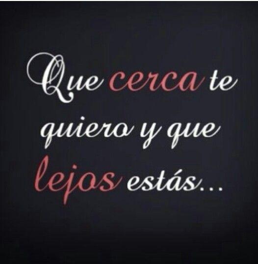Que Lejos Estas Frases Pinterest Frases Amor And Spanish