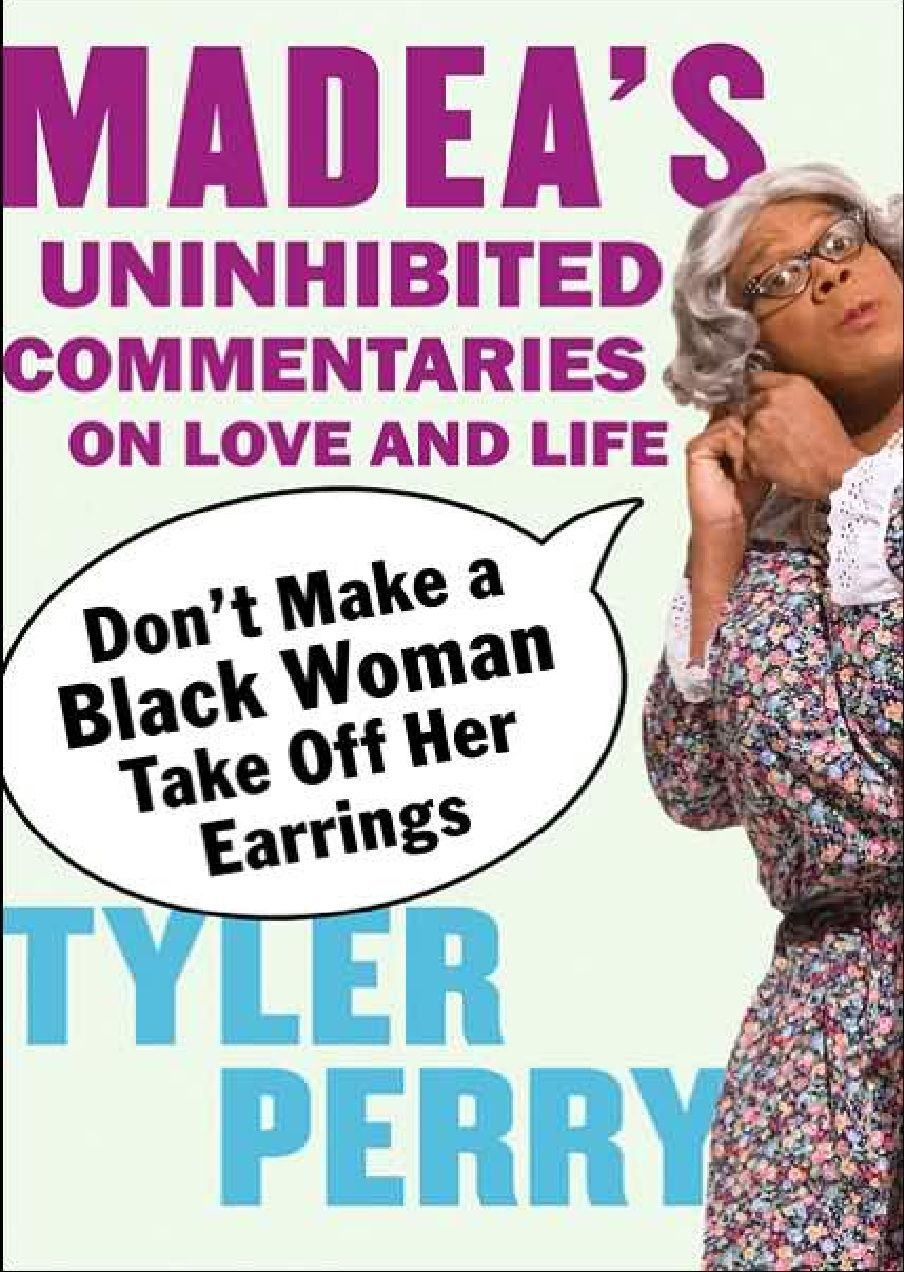 Madea Fan Art Madea S Bad Advice Madea Tyler Perry Madea Quotes