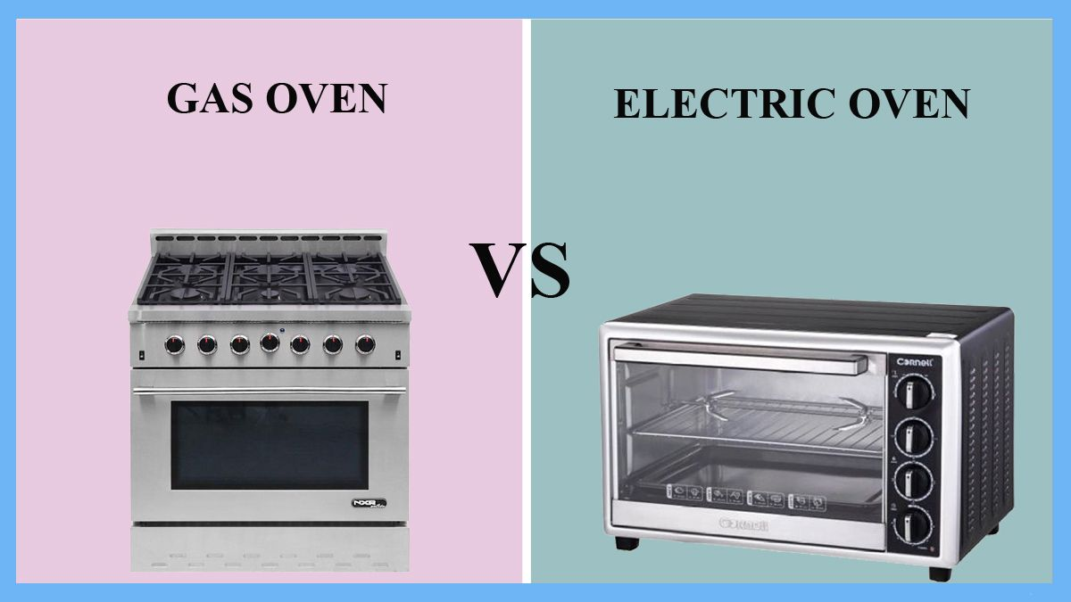 Gas Oven Vs Electric Oven Gas Oven Electric Oven Oven