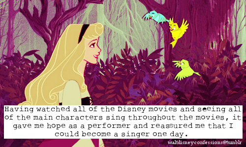 """""""Having watched all of the Disney movies and seeing all of the main characters sing throughout the movies, it gave me hope as a performer and reassured me that I could become a singer one day."""""""