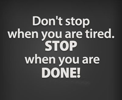 Don T Stop Quotes Best Motivational #quote Don't Stop When You Are Tiredstop When You .