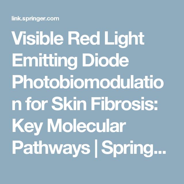 Visible Red Light Emitting Diode Photobiomodulation for Skin Fibrosis: Key Molecular Pathways