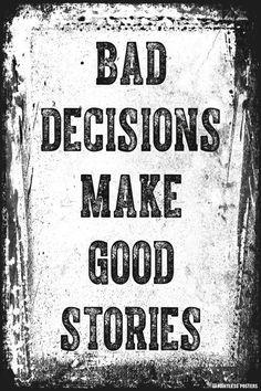 Bad Decisions Make Good Stories Poster