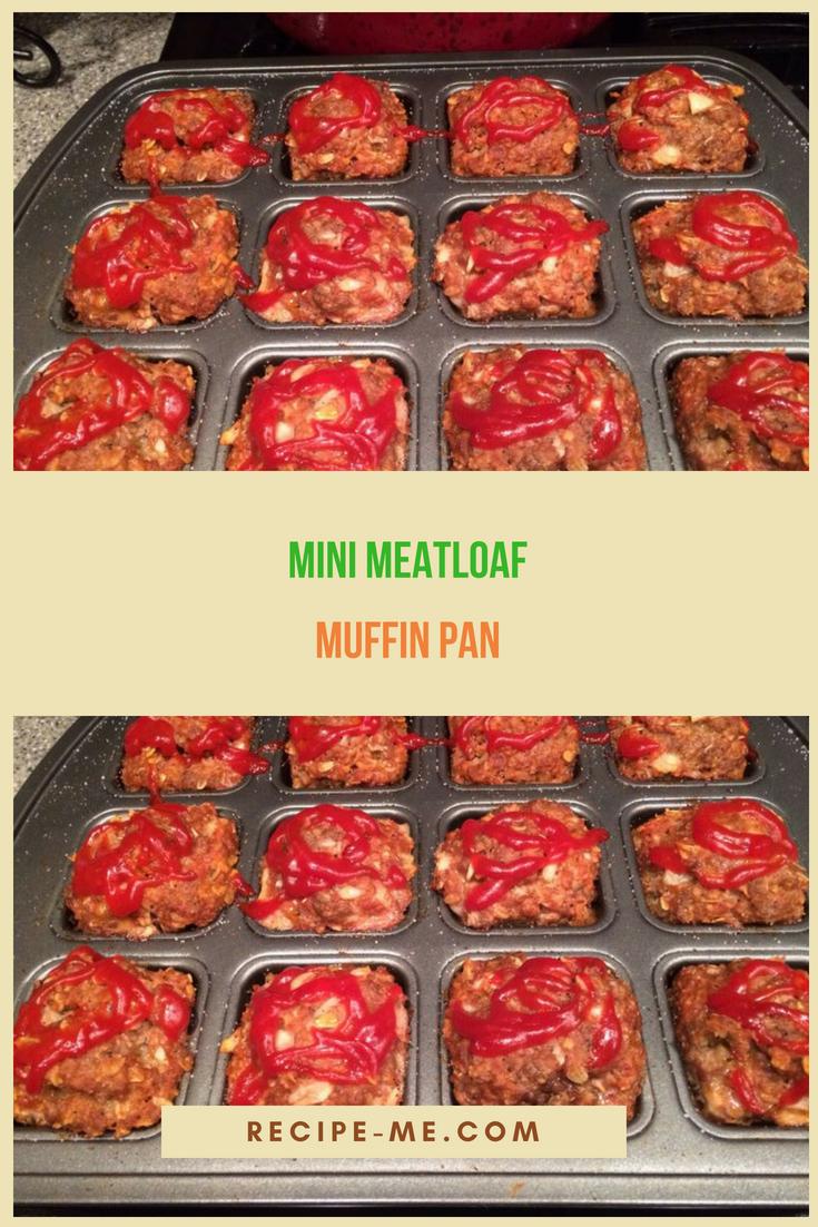 mini meatloaf muffin pan meatloaf muffins mini meatloaf muffins mini meatloafs pinterest