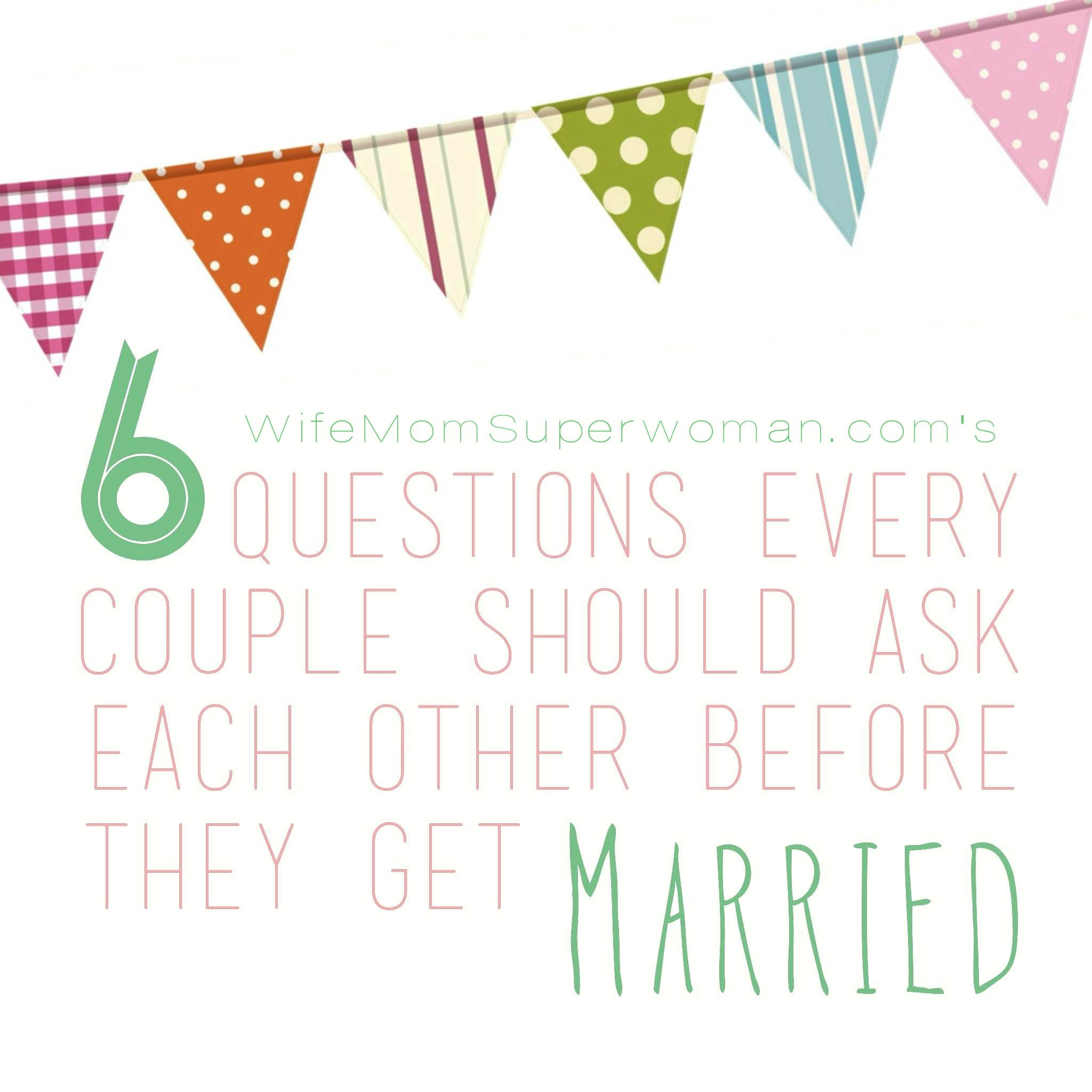 SIX Questions Every Couple Should Ask Each Other Before