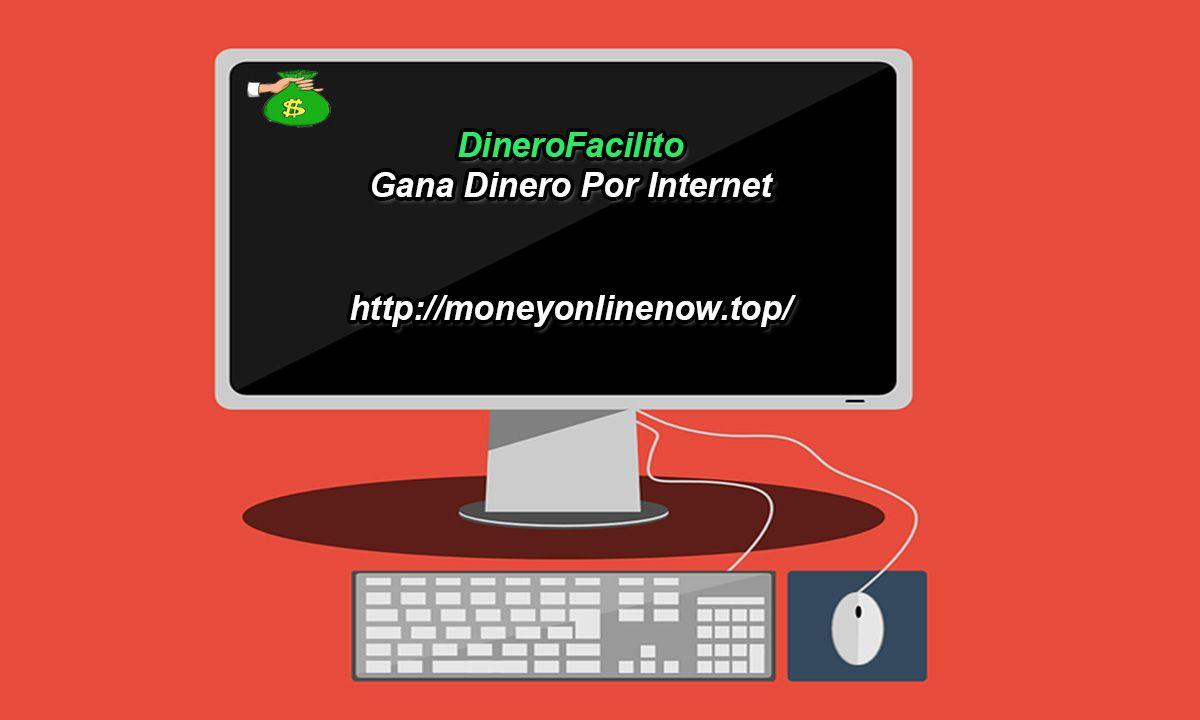 Ganar dinero por internet 2016 desde tu casa y sin invertir ganar dinero por internet sin - Ganar dinero desde casa sin invertir ...