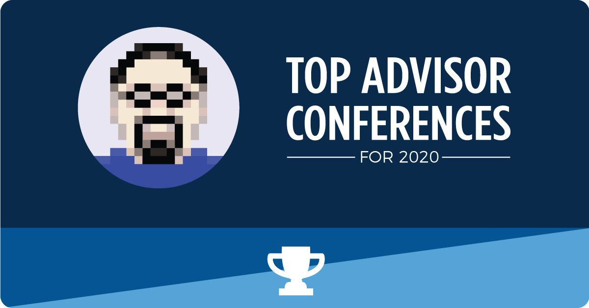 20 Best Conferences For Top Financial Advisors In 2020 Financial Advisors Advisor Financial