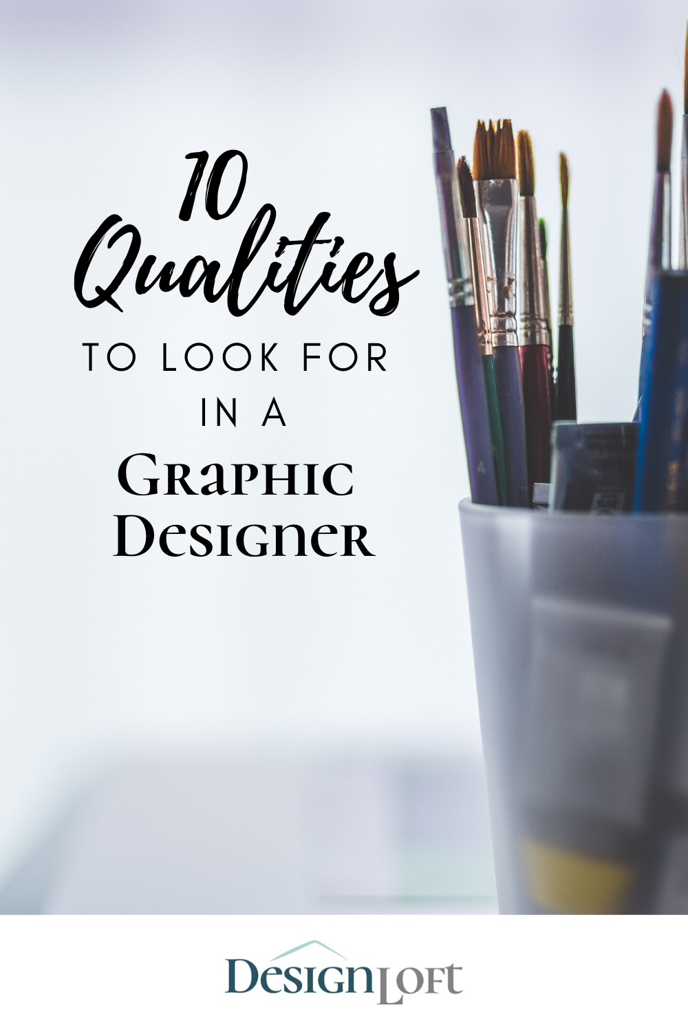 Qualities Of A Great Graphic Designer Graphic Design Design 10 Things