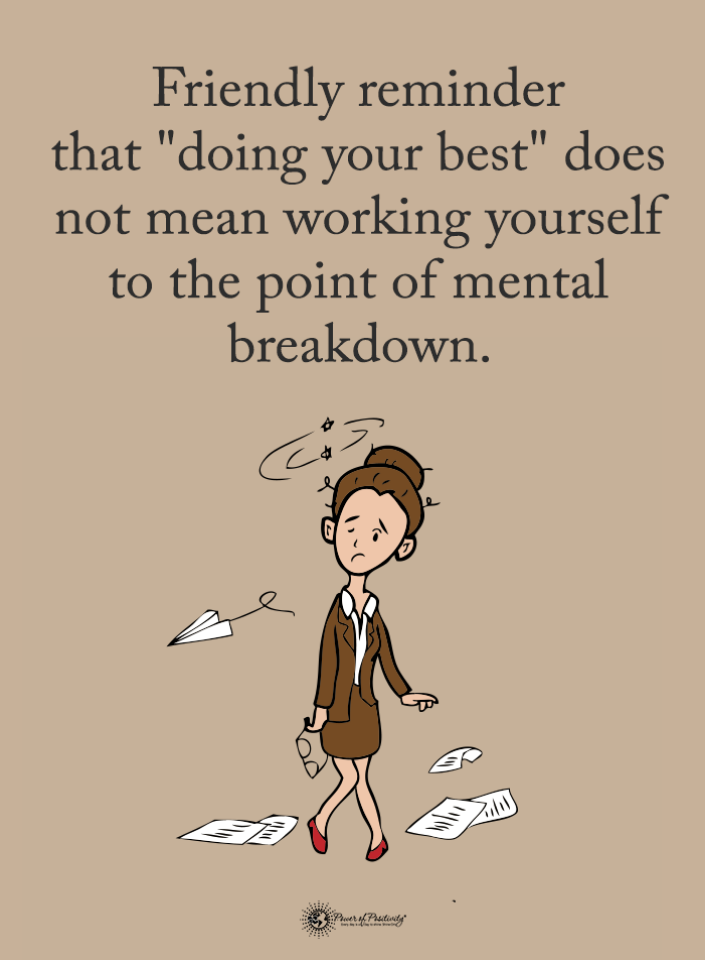 Friendly reminder that doing your best does not mean working yourself to | Quotes
