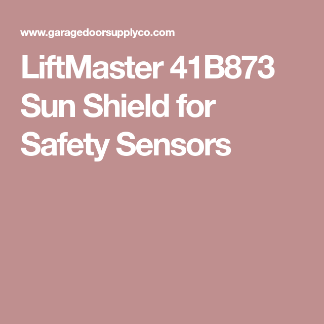 41B873 Sun Shield for LiftMaster Safety Sensors | Safety, Sun, Liftmaster garage door