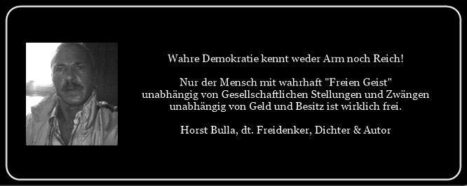 Wahre Demokratie kennt weder Arm noch Reich - Zitat von Horst Bulla - Gesellschaftskritische Zitate / Politik - Zitate / Quotes