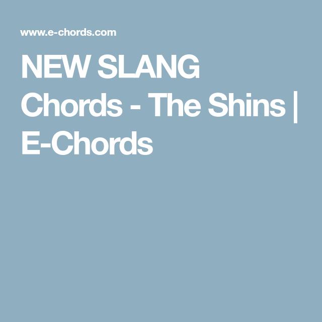 NEW SLANG Chords - The Shins | E-Chords | Ukulele | Pinterest | Guitars