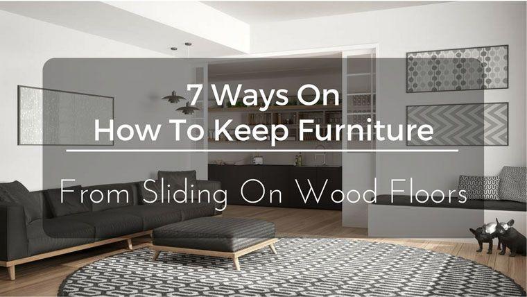 Furniture From Sliding On Wood Floors