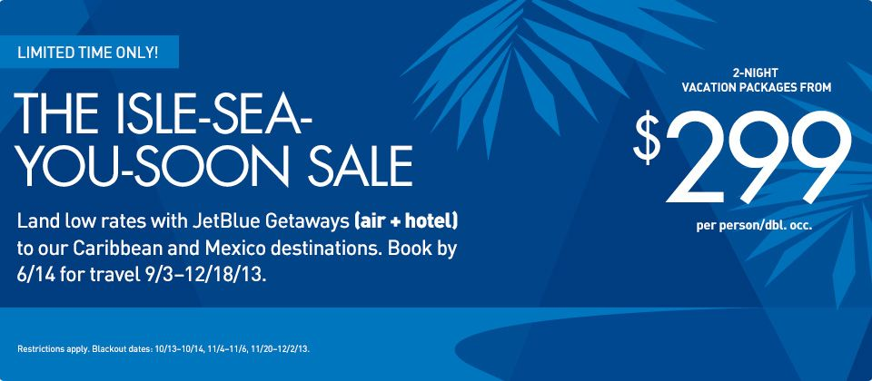 Limited Time Caribbean Sale. Low rates with JetBlue (air