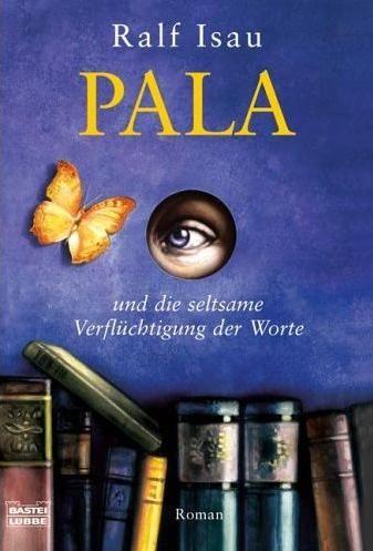 Pala und die seltsame Verflüchtigung der Worte, Ralf Isau