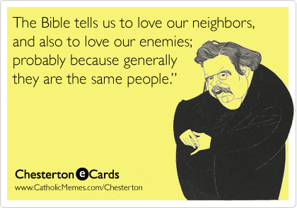 Love Your Neighbors And Enemies Catholic Memes Funny Love Your