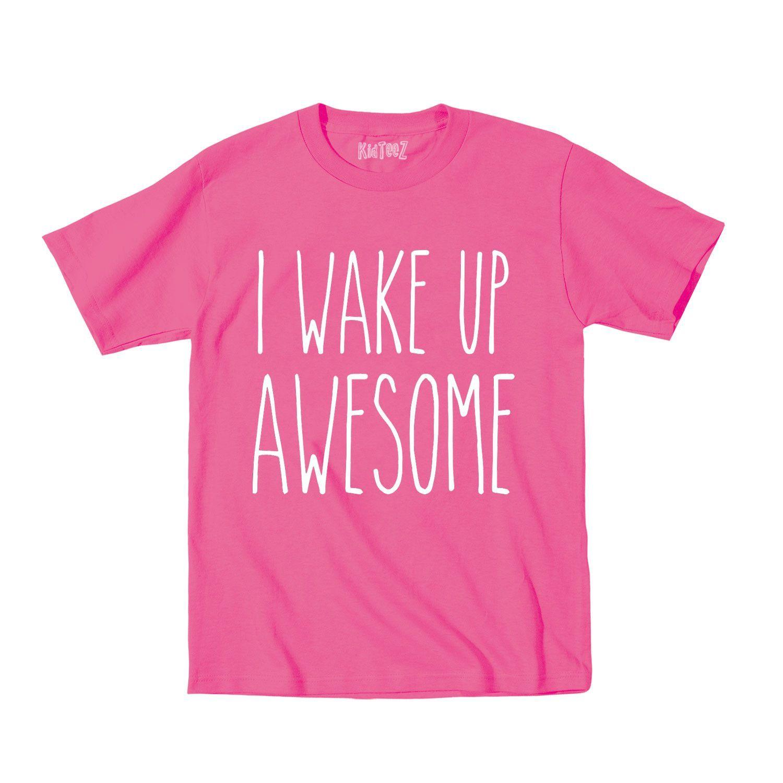 I Wake Up Awesome Short Sleeve Tee