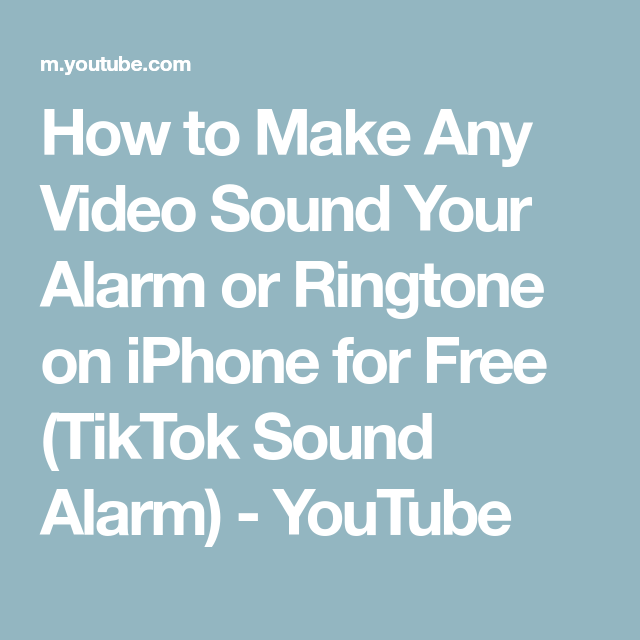 How To Make Any Video Sound Your Alarm Or Ringtone On Iphone For Free Tiktok Sound Alarm Youtube In 2021 Iphone Alarm Sound