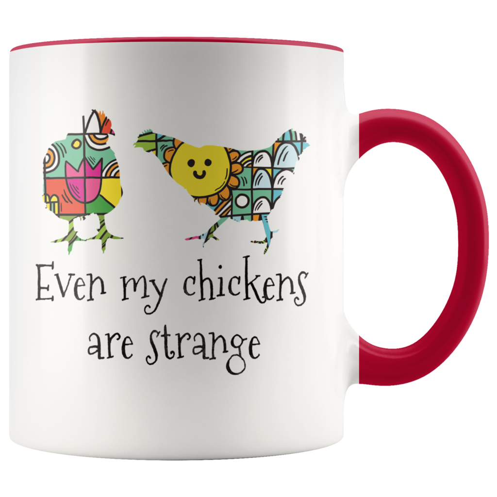 Weird Chickens Coffee Mug Gift for Farmers Farm Girls
