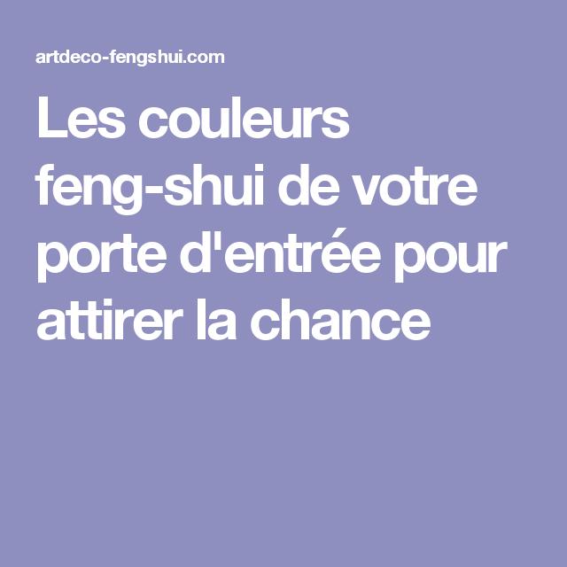 Les Couleurs Feng Shui De Votre Porte Dentrée Pour Attirer La