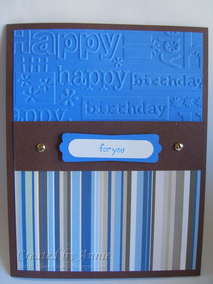 Love To Make Cards Masculine Birthdays Masculine Birthday Cards Embossed Cards Masculine Cards