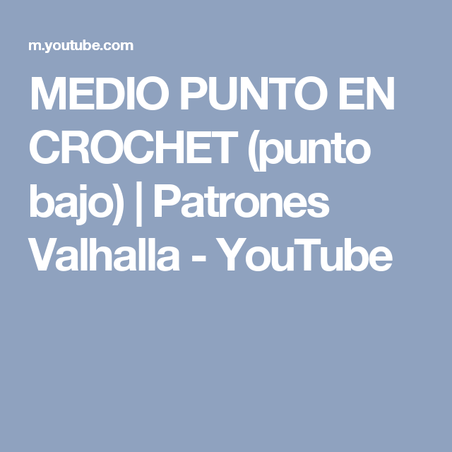 MEDIO PUNTO EN CROCHET (punto bajo) | Patrones Valhalla - YouTube ...