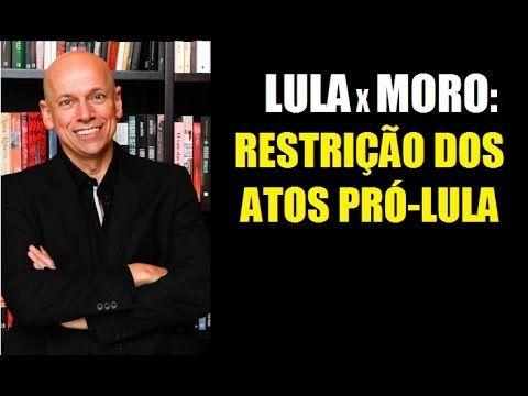 LULA x MORO: RESTRIÇÃO DOS ATOS PRÓ-LULA ● LEANDRO KARNAL