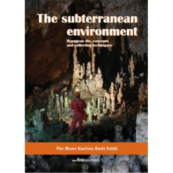 The Subterranean environment : hypogean life, concepts and collecting techniques = L'ambiente soterraneo : vita ipogea, concerti e technique di raccolta / Pier Mauro Giachino, Dante Vailati