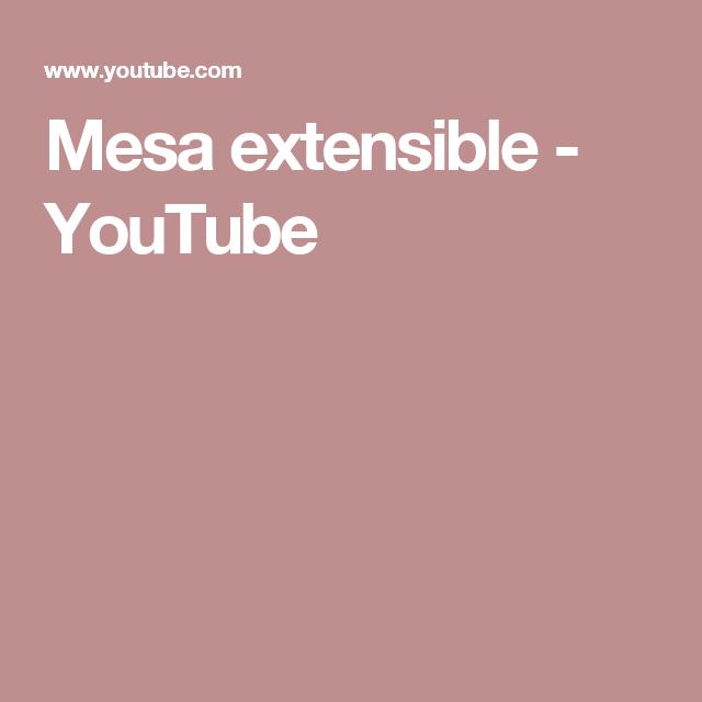 Mesa extensible - YouTube