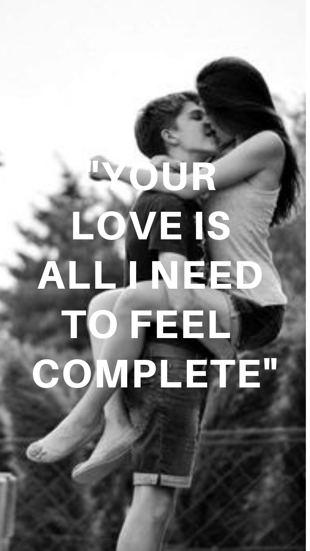 Your Love Is All I Need To Feel Complete Best Love Quotes Feelings List Feelings