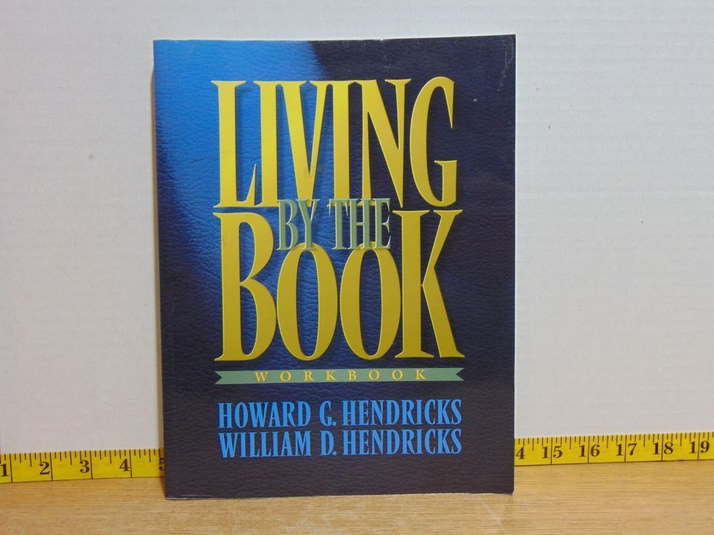 Living By The Book Workbook By Howard William Hendricks 2000 Paperback Books Nonfiction Ebay Workbook Nonfiction Books Paperback Books