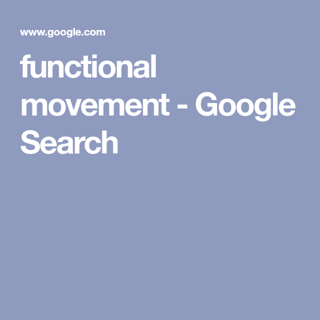 Functional Movement Google Search In 2020 Movement