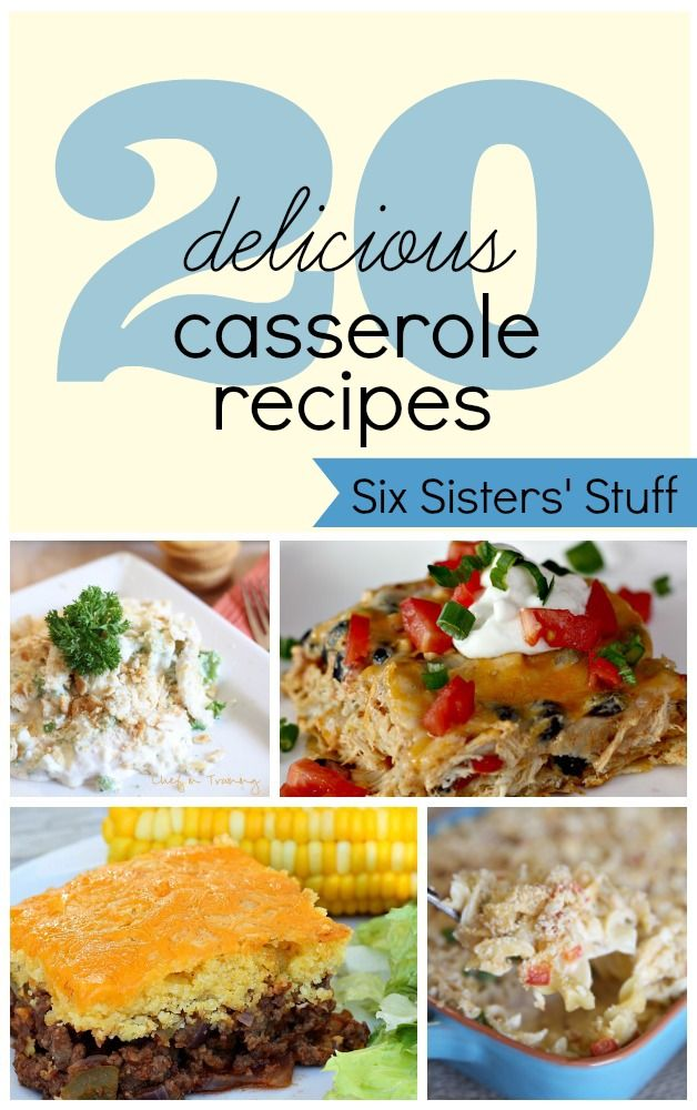 20 Delicious Casseroles from SixSistersStuff.com #dinner #recipes