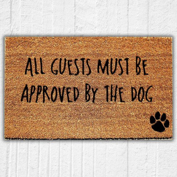 All Guests Must Be Approved By The Dog Welcome Mat