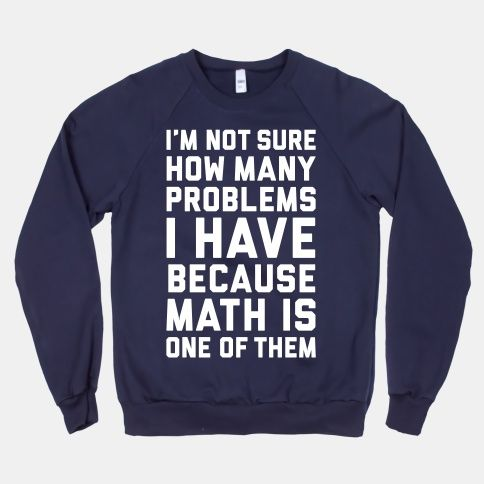 ea9b517d297d I don t know how many problems I have because math is one of them! Perfect  for math haters! This funny shirt references Jay-Z s popular song