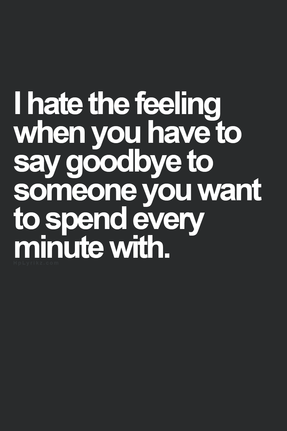 how to say goodbye to someone you love quotes love quotes