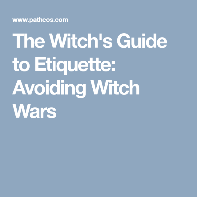 The Witch S Guide To Etiquette Avoiding Witch Wars Etiquette Guide Witch