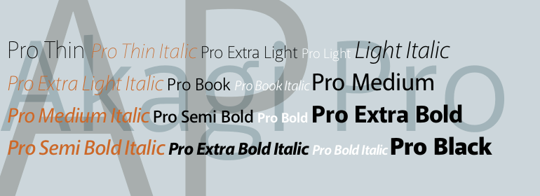 Akagi Pro - A contemporary, clean and friendly sans-serif from Positype, the Akagi Pro family is an attractive rebuild and extension of the original Akagi design released in 2007. Designed by Neil Summerour, Akagi Pro is an excellent choice for both print and screen, with a flexible range of weights and styles to allow perfect compositions at all sizes. Akagi Pro is a robust typeface family suitable for a wide range of applications. Fonts.com Web Fonts service.