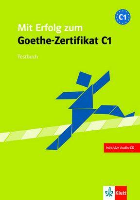 Mit Erfolg Zum Goethe Zertifikat C1 Indispensable Training For