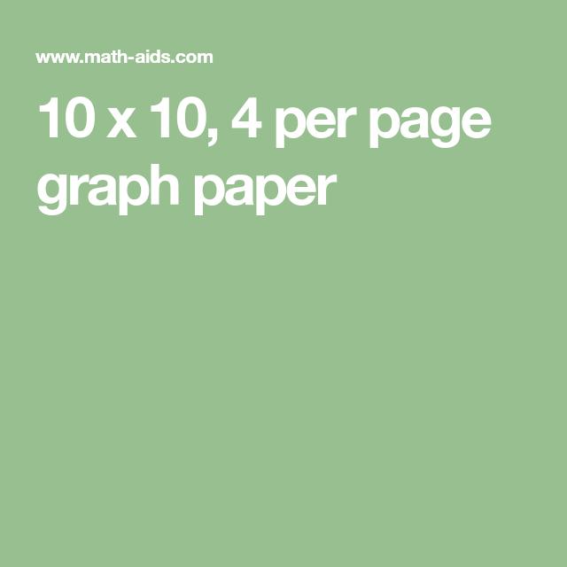10 x 10 4 per page graph paper homeschool pinterest math