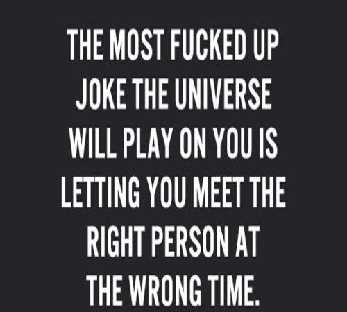 The Right Person At The Wrong Time Love Quotes Quotes Love