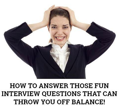 Fun Interview Questions Employers Ask Job Search, Job Interviews
