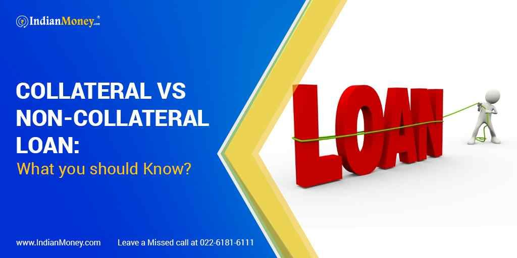 Collateral Vs Non Collateral Loan What You Should Know Collateral Loans Apply For A Loan Loan